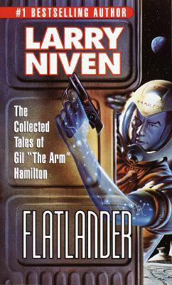 Flatlander/the Collected Tales of Gil 'the Arm' Hamilton By Niven, Larry
