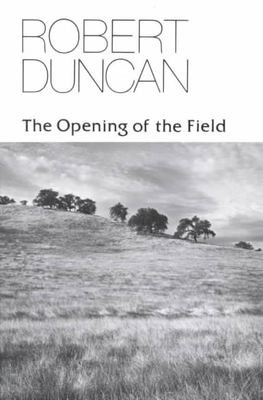 The Opening of the Field By Duncan, Robert Edward